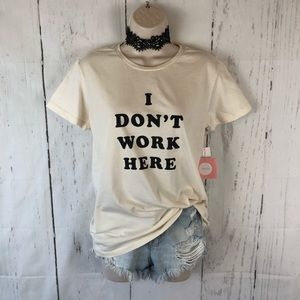 I don't work here graphic tee